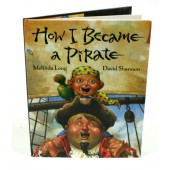 &quot;How I Became A Pirate&quot; Hardcover Book by Melinda Long and David Shannon