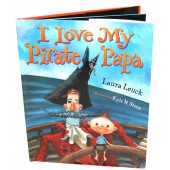 &quot;I Love My Pirate Papa&quot; Hardback Book by Laura Leuck